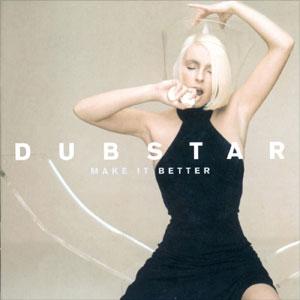 Dubstar Make It Better